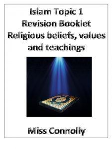 Islam Topic 1 Revision Booklet Religious beliefs values