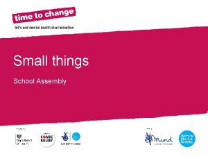 Section Title Small things School Assembly Mental Health