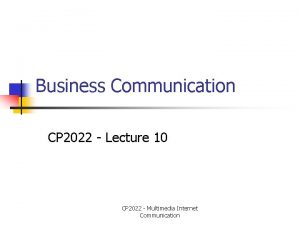 Business Communication CP 2022 Lecture 10 CP 2022