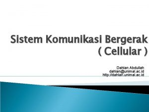Sistem Komunikasi Bergerak Cellular Dahlan Abdullah dahlanunimal ac
