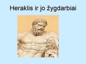 Heraklis ir jo ygdarbiai Heraklio gimimas Heraklio atsiradimas