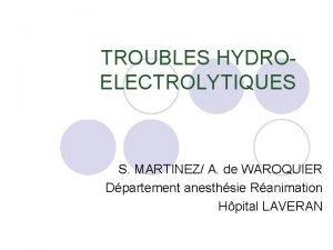 TROUBLES HYDROELECTROLYTIQUES S MARTINEZ A de WAROQUIER Dpartement