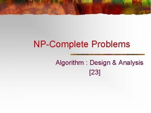 NPComplete Problems Algorithm Design Analysis 23 In the