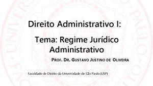 Direito Administrativo I Tema Regime Jurdico Administrativo PROF