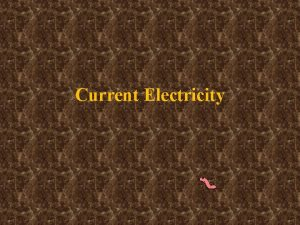 Current Electricity Current Electricity what have we discussed
