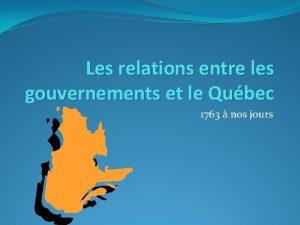 Les relations entre les gouvernements et le Qubec