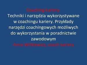 Coaching kariery Techniki i narzdzia wykorzystywane w coachingu