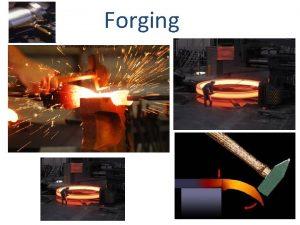 Forging Forging Forging denotes a family of process