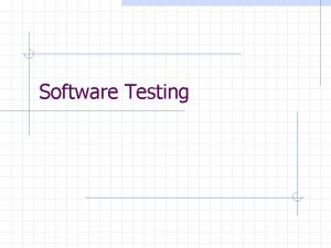 Software Testing Overview Definition of Software Testing Problems