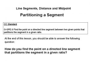 Line Segments Distance and Midpoint Partitioning a Segment