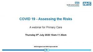 COVID 19 Assessing the Risks A webinar for