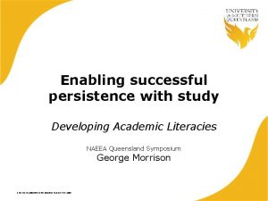 Enabling successful persistence with study Developing Academic Literacies