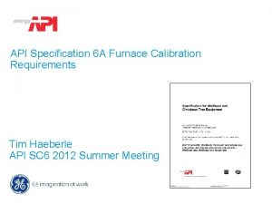 API Specification 6 A Furnace Calibration Requirements Tim