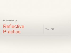 An Introduction To Reflective Practice Year 1 PDP