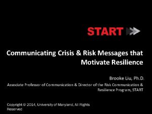 Communicating Crisis Risk Messages that Motivate Resilience Brooke