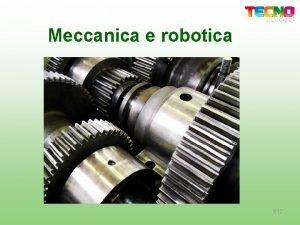 Meccanica e robotica 112 Storia delle macchine Archimede