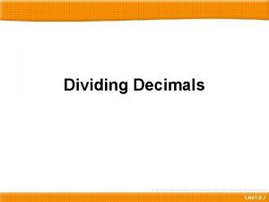 Dividing Decimals 5 NBT B 7 Dividing Decimals