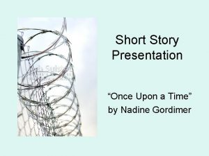 Short Story Presentation Once Upon a Time by