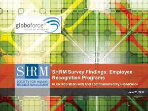 SHRM Survey Findings Employee Recognition Programs In collaboration