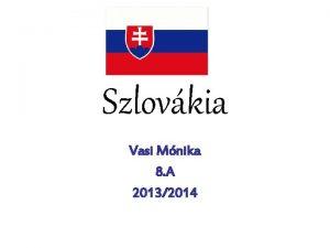 Szlovkia Vasi Mnika 8 A 20132014 DOMBORZAT Szlovkia