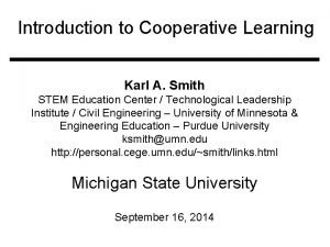 Introduction to Cooperative Learning Karl A Smith STEM