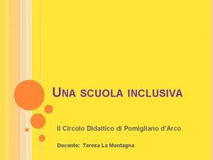 UNA SCUOLA INCLUSIVA II Circolo Didattico di Pomigliano