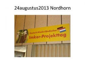 24 augustus 2013 Nordhorn Mehr Honig Meer Honing