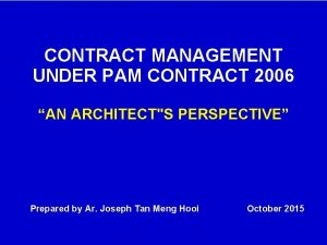 CONTRACT MANAGEMENT UNDER PAM CONTRACT 2006 AN ARCHITECTS