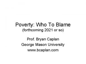 Poverty Who To Blame forthcoming 2021 or so