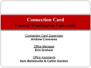 Connection Card Central Washington University Connection Card Supervisor