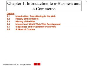 Chapter 1 Introduction to eBusiness and eCommerce Outline