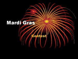 Mardi Gras Contest Who officially runs Mardi Gras