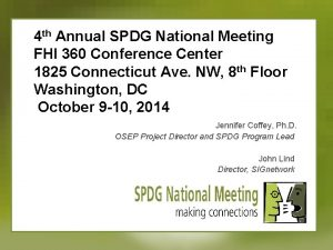 4 th Annual SPDG National Meeting FHI 360