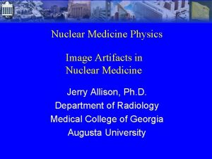 Nuclear Medicine Physics Image Artifacts in Nuclear Medicine