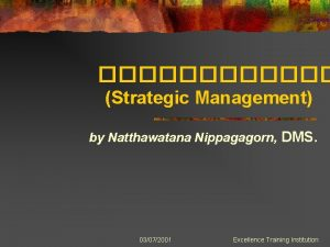 Strategic Management by Natthawatana Nippagagorn DMS 03072001 Excellence
