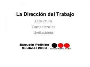 La Direccin del Trabajo Estructura Competencias Limitaciones Ubicacin