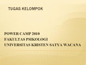 TUGAS KELOMPOK POWER CAMP 2010 FAKULTAS PSIKOLOGI UNIVERSITAS