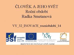LOVK A JEHO SVT Ron obdob Radka Smetanov