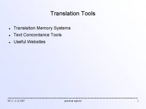 Translation Tools Translation Memory Systems Text Concordance Tools