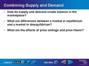 Combining Supply and Demand How do supply and