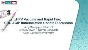HPV Vaccine and Rapid Fire CDC ACIP Immunization