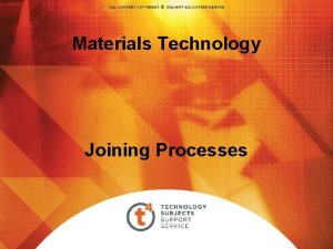 Materials Technology Joining Processes Overview Joining Materials OPTION