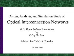 Optical Interconnection Networks Design Analysis and Simulation Study