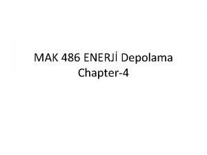 MAK 486 ENERJ Depolama Chapter4 ENERJ Depolama Bir