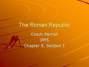 The Roman Republic Coach Parrish OMS Chapter 8