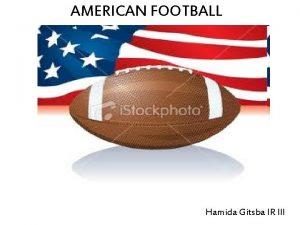 AMERICAN FOOTBALL Hamida Gitsba IR III American football