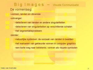 Big Images Visuele Communicatie De vormenlaag vormen randen