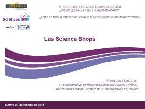 REPERCUSIN SOCIAL DE LA INVESTIGACIN CMO LLEGA LA