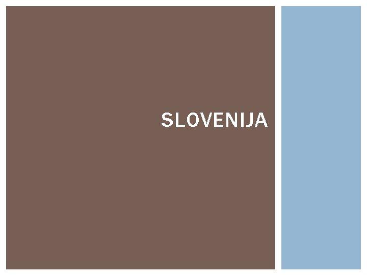 SLOVENIJA lanica Ujedinjenih naroda EU i NATOa Slovenija