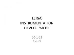 LERe C INSTRUMENTATION DEVELOPMENT 10 1 15 T